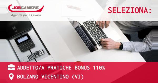 OFFERTA LAVORO - ADDETTO/A PRATICHE BONUS 110% - BOLZANO VICENTINO (VI)