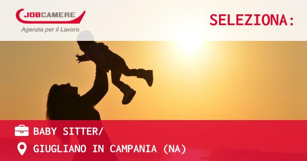 OFFERTA LAVORO - BABY SITTER/ - GIUGLIANO IN CAMPANIA (NA)