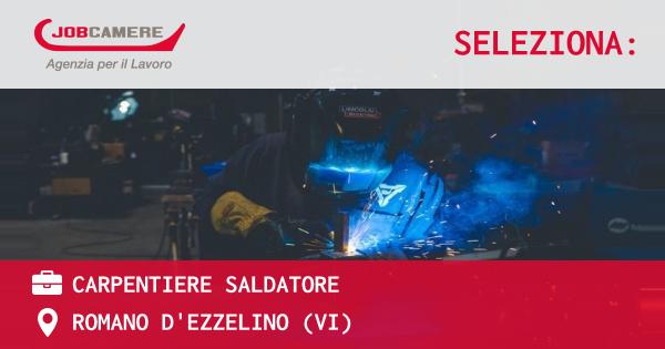 OFFERTA LAVORO - Carpentiere Saldatore - ROMANO D'EZZELINO (VI)