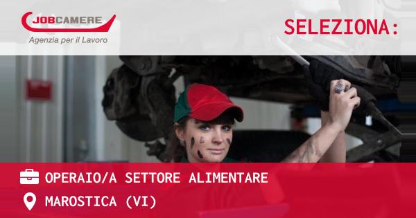 OFFERTA LAVORO - Operaio/a settore alimentare - MAROSTICA (VI)