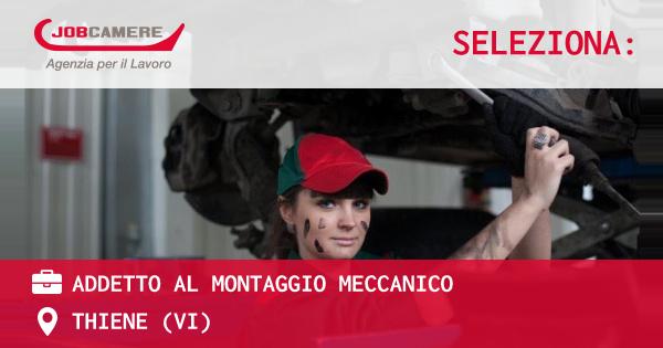 OFFERTA LAVORO - ADDETTO AL MONTAGGIO MECCANICO - THIENE (VI)