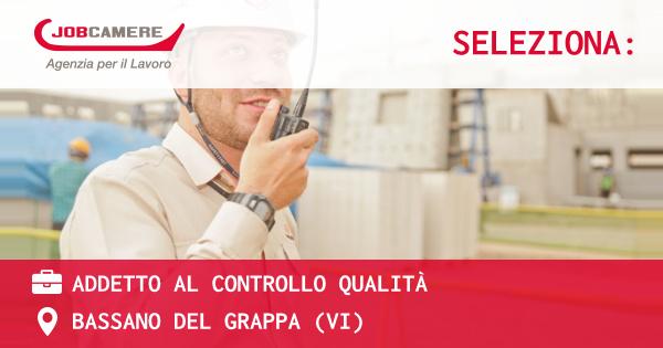 OFFERTA LAVORO - Addetto al controllo qualità - BASSANO DEL GRAPPA (VI)