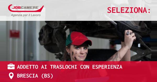 OFFERTA LAVORO - ADDETTO AI TRASLOCHI CON ESPERIENZA - BRESCIA (BS)
