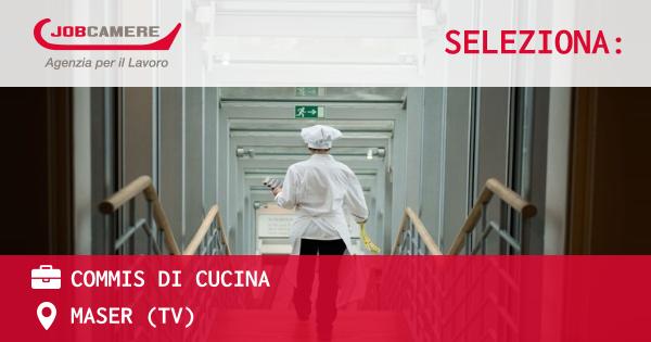 OFFERTA LAVORO - COMMIS DI CUCINA - MASER (TV)