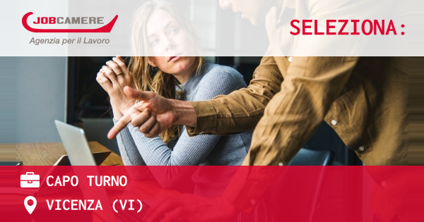 OFFERTA LAVORO - Capo turno - VICENZA (VI)