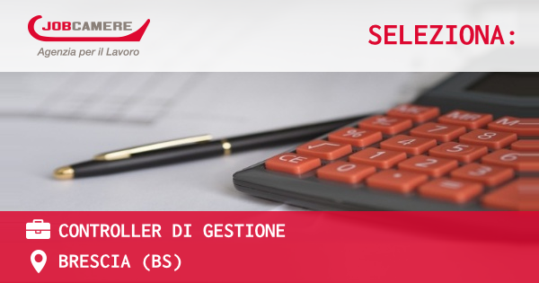 OFFERTA LAVORO - CONTROLLER DI GESTIONE - BRESCIA (BS)