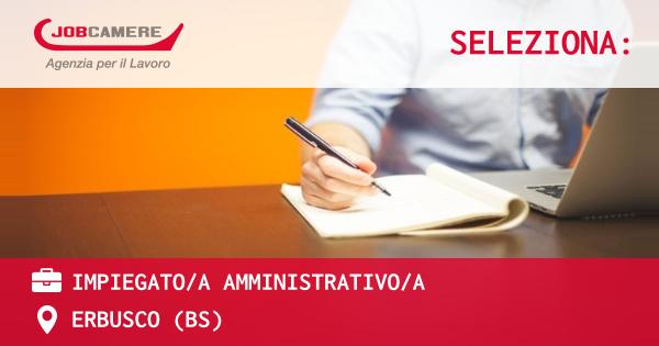 OFFERTA LAVORO - IMPIEGATO/A AMMINISTRATIVO/A - ERBUSCO (BS)