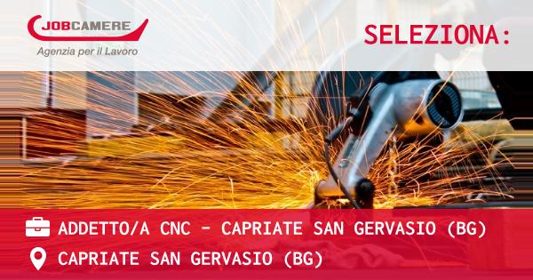 OFFERTA LAVORO - ADDETTO/A CNC - CAPRIATE SAN GERVASIO (BG) - CAPRIATE SAN GERVASIO (BG)