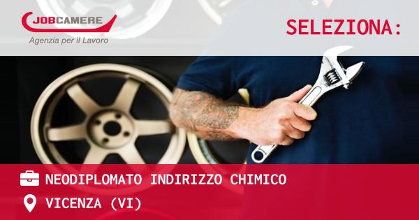 OFFERTA LAVORO - NEODIPLOMATO INDIRIZZO CHIMICO - VICENZA (VI)