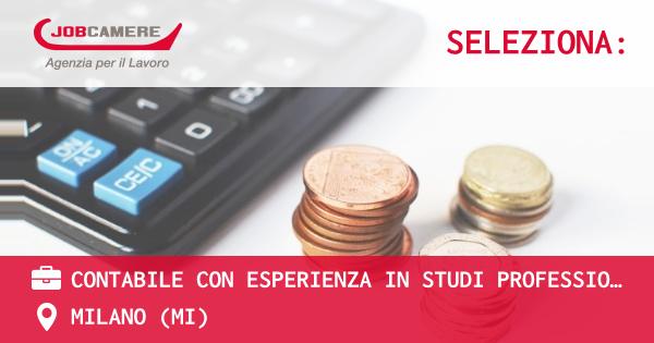 OFFERTA LAVORO - CONTABILE con esperienza in Studi Professionali - MILANO (MI)