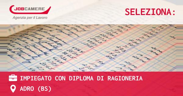 OFFERTA LAVORO - IMPIEGATO CON DIPLOMA DI RAGIONERIA - ADRO (BS)