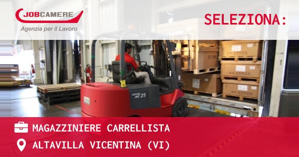 OFFERTA LAVORO - Magazziniere Carrellista - ALTAVILLA VICENTINA (VI)