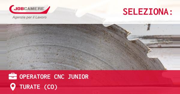 OFFERTA LAVORO - OPERATORE CNC JUNIOR - TURATE (CO)
