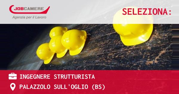 OFFERTA LAVORO - INGEGNERE STRUTTURISTA - PALAZZOLO SULL'OGLIO (BS)