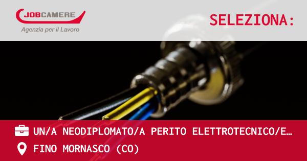 OFFERTA LAVORO - UN/A NEODIPLOMATO/A PERITO ELETTROTECNICO/ELETTRONICO - FINO MORNASCO (CO)