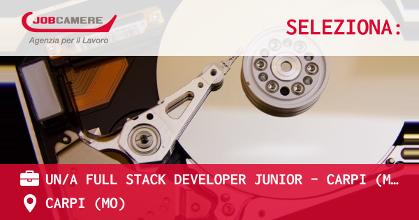 OFFERTA LAVORO - UN/A FULL STACK DEVELOPER JUNIOR - CARPI (MO) - CARPI (MO)