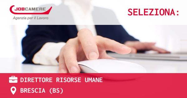 OFFERTA LAVORO - DIRETTORE RISORSE UMANE - BRESCIA (BS)