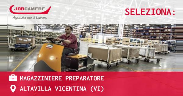 OFFERTA LAVORO - Magazziniere Preparatore - ALTAVILLA VICENTINA (VI)