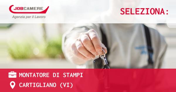 OFFERTA LAVORO - MONTATORE DI STAMPI - CARTIGLIANO (VI)